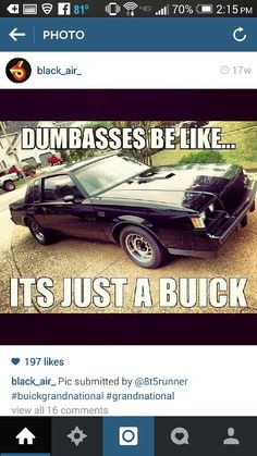 1987 Buick Grand National Meme Buick Grand National Gnx, Buick Regal, Buick Skylark, Nissan Maxima, Gm Car, Car Memes, Sexy Cars, American Muscle Cars, Car Stuff