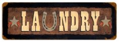 "Whimsical, Country & Western Themed Laundry Room Sign - 24 Gauge Metal 24""x8"""