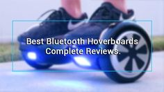 https://top10bestbudget.com/hoverboard/10-best-bluetooth-hoverboard-reviews/