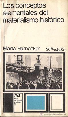 Conceptos elementales del materialismo histórico / Marta Harnecker ; presentación por Louis Althusser