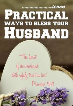 I believe most wives want to be a blessing to their husband. Here are 7 practical ways you can bless your man.