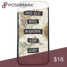 """Wanderlust iPhone 6 Hard Case """"Not All Who Wander Are Lost"""" iPhone 6 case. New 1 piece hard plastic case. Snaps on & off easily. ✨Notice: All products are free from any detectable defects by me unless otherwise stated. All products are sold as is & without refunds or returns.✨ PRICE FIRM! Boutique Accessories Phone Cases"""