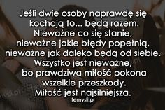 TeMysli.pl - Inspirujące myśli, cytaty, demotywatory, teksty, ekartki, sentencje Motto, Love Is Sweet, Believe In You, Sentences, Qoutes, Love Quotes, Nostalgia, Sad, Cards Against Humanity