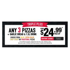 from $24.99 Any 3 Pizzas + Garlic Bread & 1.5L Drink @ Domino`s Pizza - Bargain Bro