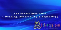 The meaning of cobalt blue varies in how it shows up in your surrounding and even in your own aura. Blue Aura Meaning, Blue Color Meaning, Blue Chakra, Personality Psychology, Deep Truths, Color Meanings, Astral Projection, Auras