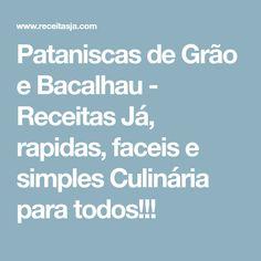 Pataniscas de Grão e Bacalhau - Receitas Já, rapidas, faceis e simples Culinária para todos!!!