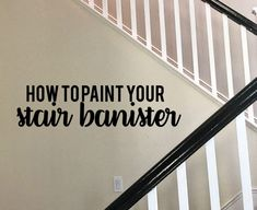 How to paint your stair railings and banister - step by step instructions on how to make a big change for little money. Painted Wood Stairs, Painted Stair Railings, Black Stair Railing, Wood Railings For Stairs, Redo Stairs, Black Stairs, Painted Staircases, Staircase Makeover, Staircase Railings