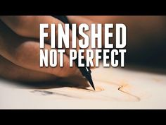 Finished Not Perfect - YouTube