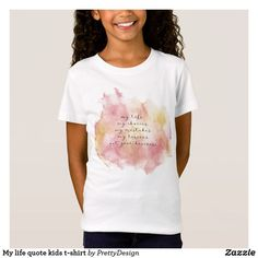 Shop My life quote kids t-shirt created by PrettyDesign. Unicorn Fantasy, My Life Quotes, Quotes For Kids, Cute Love, Shirt Designs, Inspirational Quotes, Mens Tops, T Shirt, Unicorns
