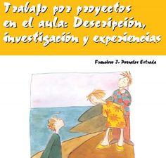 Libro Trabajo por proyectos en el aula: Descripción, investigación y experiencias