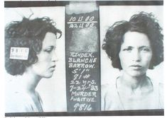 "July 27, 1933 Mugshot #9816 of ""Blanche"" Barrow after her capture at Dexter Park Iowa on July 24, 1933. She stood 5 feet 1 inch/weighed 81 pounds age 22."