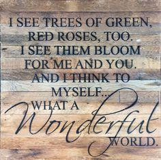 """- """"What A Wonderful World"""" is the song made originally famous by Louis Armstrong and written by Bob Thiele (as """"George Douglas"""") and George David Weiss. - Makes a great gift for weddings and new birth"""