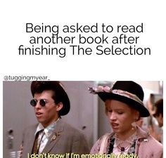 This is EXACTLY how I'm feeling right now after finishing the Selection series! La Sélection Kiera Cass, Kiera Cass Books, The Selection Series Books, Book Memes, Nerd Memes, Maxon Schreave, Good Books, Amazing Books, Ya Books