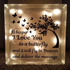 to frost a glass block craft ideas Lighted Glass Block - Whisper I Love You To A Butterfly And It Will Fly To Heaven And Deliver Your Message Decorative Glass Blocks, Lighted Glass Blocks, Painted Glass Blocks, Christmas In Heaven, Christmas Wood, Christmas Signs, In Loving Memory Gifts, Glass Block Crafts, Licht Box