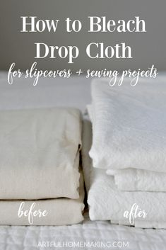 to Bleach Drop Cloth for Slipcovers and Sewing Projects How to Bleach Drop Cloth for Slipcovers and other sewing and DIY projects.How to Bleach Drop Cloth for Slipcovers and other sewing and DIY projects. Sewing Hacks, Sewing Tutorials, Sewing Tips, Sewing Ideas, Sewing Projects For Beginners, Diy Projects, Drop Cloth Projects, Drop Cloth Curtains, Drop Cloth Slipcover