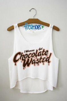 Chocolate Wasted Crop Top from Fresh-Tops. Outfits For Teens, Cool Outfits, Summer Outfits, Teen Fashion, Fashion Outfits, Funny Fashion, Woman Fashion, Fasion, Fresh Tops