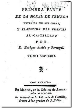 Primera parte de La moral de Séneca / extraida de sus obras y traducida del francés al castellano por Enrique Ataide y Portugal. - Madrid Oficina de Aznar, 1803