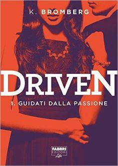 Leggere Romanticamente e Fantasy: Anteprima: DRIVEN. Guidati dalla passione di K. Br...