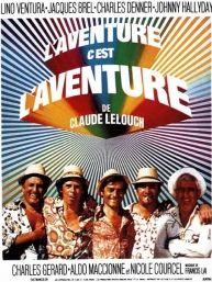 L'Aventure C'Est L'Aventure, un film de Claude Lelouch