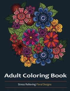 Adult Coloring books: A Coloring Book For Adults Featuring Over 30 ...