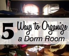Ways to Keep a Dorm Room Organized #College