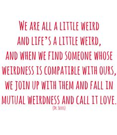 dr. seuss - we are all a little weird