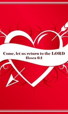 {Hosea 6:1} Return to the Lord