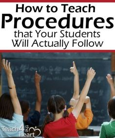 Teaching Procedures that your students can follow successfully. For more pins like this on classroom management check out my Classroom Management Pinterest Board: https://www.pinterest.com/rwredhead/classroom-management-for-elementary-teachers/