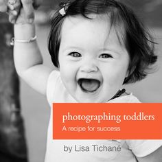 E-learning | Photographing Toddlers: A Recipe for Success with Lisa Tichané | Now available in the CM store !