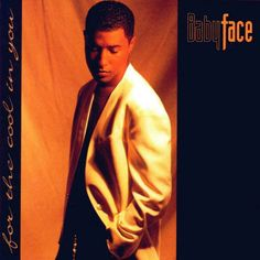 """""""For The Cool In You"""" album by Babyface"""