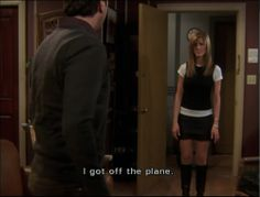 "Friends TV Show..one of my favorite moment...""I got off the plane."""