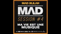 Mad Killah - Ma Vie Est Une Musique - [ Mad Session 4 ]