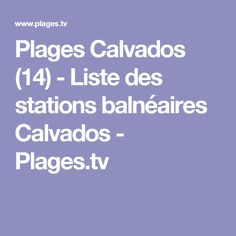Plages Calvados (14) - Liste des stations balnéaires Calvados - Plages.tv