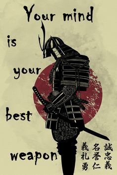 samurai Poster - your mind is your best weapon - - Art Of War Quotes, Wisdom Quotes, True Quotes, Japanese Art Samurai, Japanese Warrior, Samurai Artwork, Samurai Drawing, Samurai Quotes, Biblical Tattoos