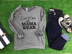 Dont Mess With Mama Bear Sweatshirt