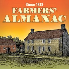 Weather, gardening, astronomy and time-tested advice: the Farmers' Almanac's been dishing it out since 1818.