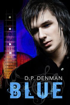 Renee Entress's Blog: [Cover Reveal & Giveaway] Blue by D.P. Denman