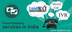 Cloud Telephony India - #LeadNXT, best #cloudtelephony provider company in India. Our services include #IVR, #calltracking & #recording, #voicemail and more. See more @ http://leadnxt.com/cloud-telephony-company-india.html