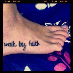 My foot tattoo! Walk by faith done by Gary Hess Studios in Faith, NC