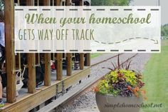 When your homeschool gets way off track
