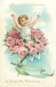 MY HEART'S MESSAGE TO GREET MY VALENTINE  angel girl with envelop in left hand in bunch of pink roses, blue ribbon on stalk, both hand in the air