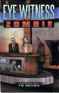 Eye Witness: Zombie by William Lederman, http://www.amazon.com/gp/product/B00439H0LG/ref=cm_sw_r_pi_alp_8cdaqb0H8V6A7