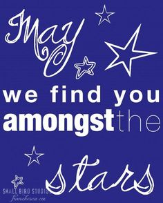 may we find you amongst the stars