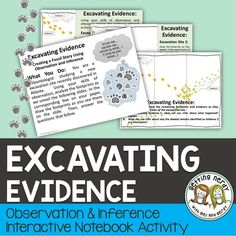 Review the concepts of observation and inference as students gather information about a scenario and then make personal inferences based on their observations in our Excavating Evidence Activity. Students draw individual and unique conclusions and then communicate their findings by creating a story or comic strip to explain their observations and inferences in detail. It's a great way to illustrate that even though we see the same evidence, we all arrive at different conclusions.