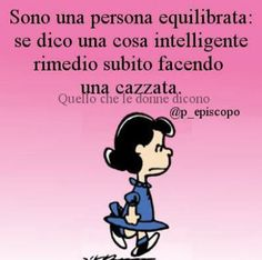 Persona equilibrata Smart Quotes, Sarcastic Quotes, Snoopy Quotes, Feelings Words, Funny Video Memes, Funny Pins, Girl Humor, Funny Images, Vignettes