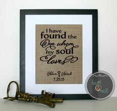 Wedding Gift, I Have Found the One Whom My Soul Loves, Song of Solomon 3:4, Love Quotes On Burlap for a Personalized Wedding, Wedding Ideas