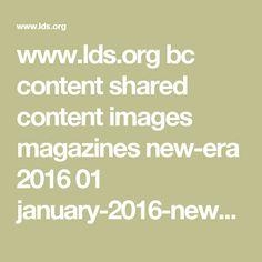 www.lds.org bc content shared content images magazines new-era 2016 01 january-2016-new-era-magazine-lds-mormon_1628023_prt.pdf