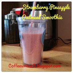 Strawberry Pineapple Oatmeal Smoothie Coffee With Us 3 #breakfast #recipes #smoothie
