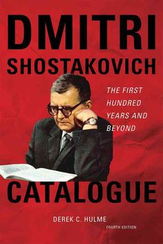 Dmitri Shostakovich Catalogue: The First Hundred Years and Beyond