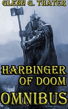 Buy Harbinger of Doom Omnibus by Glenn G. Thater and Read this Book on Kobo's Free Apps. Discover Kobo's Vast Collection of Ebooks and Audiobooks Today - Over 4 Million Titles! Dawn Of Dragons, Ascension Series, Jamie Davis, Shadow Conspiracy, Broken Sword, Mountains Of Madness, Fallen Empire, Dragon Knight, Michael Scott